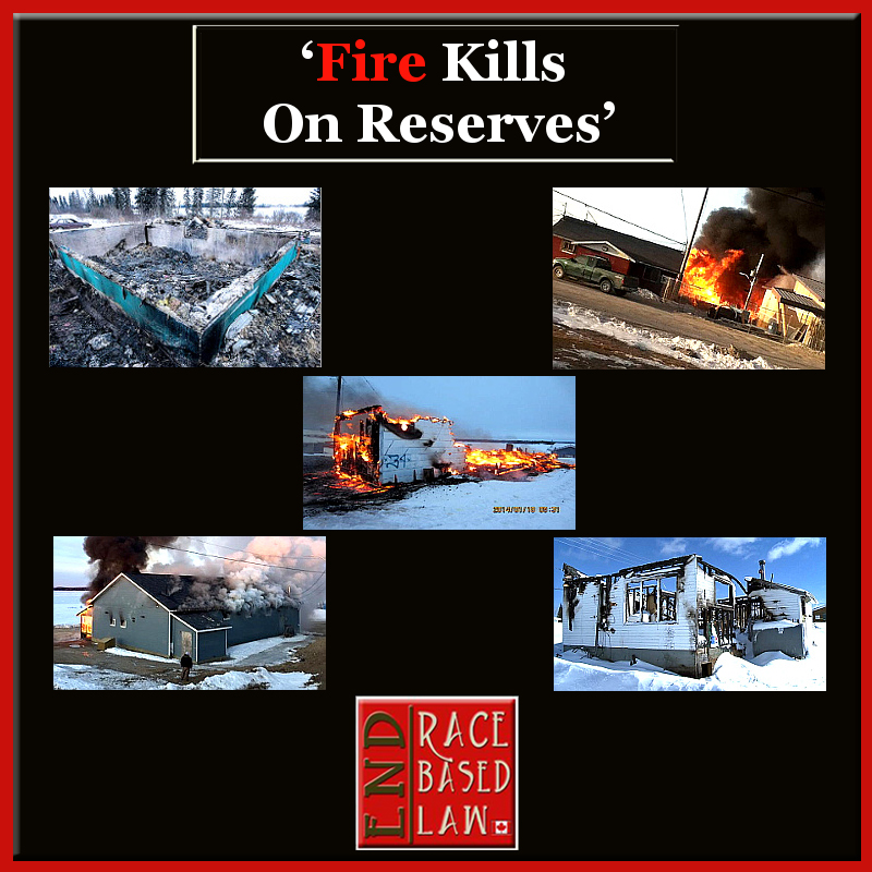 Fire Kills On Reserves' – END RACE BASED LAW Daily News Canada
